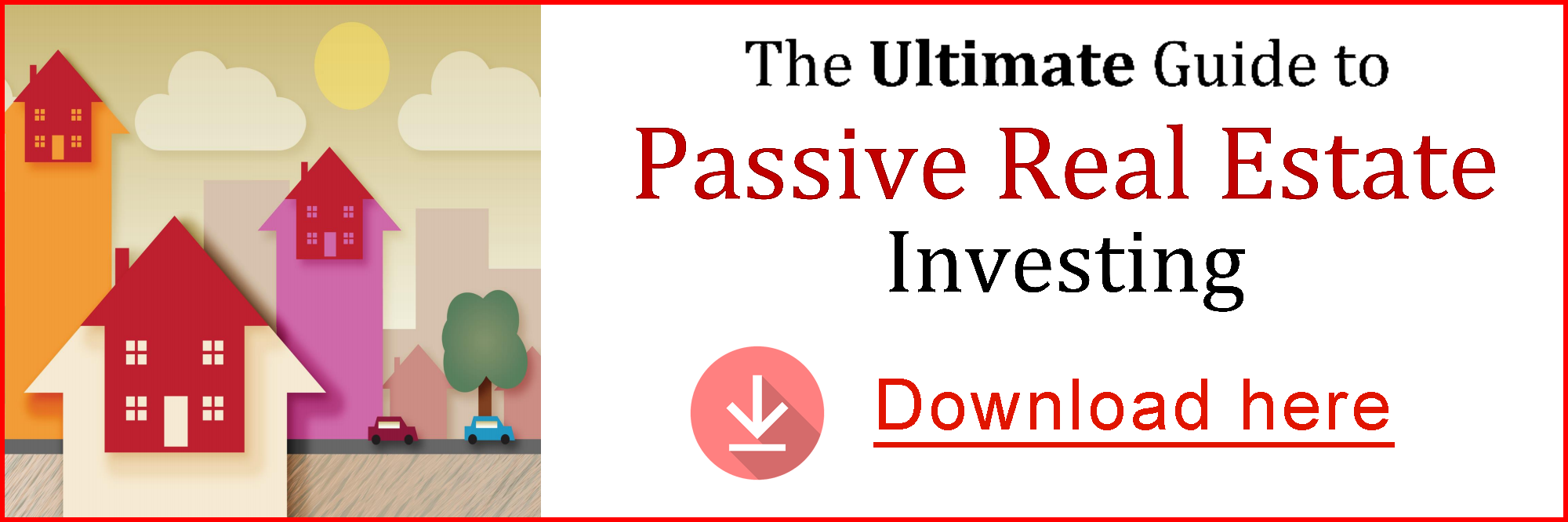 Download the Guide to Real Estate Investing